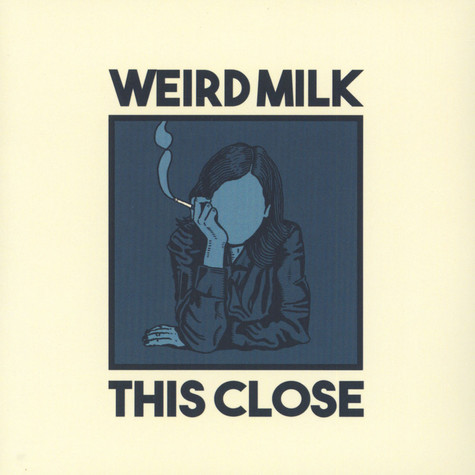 Weird Milk - This Close