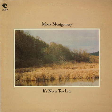 Monk Montgomery - It's Never Too Late