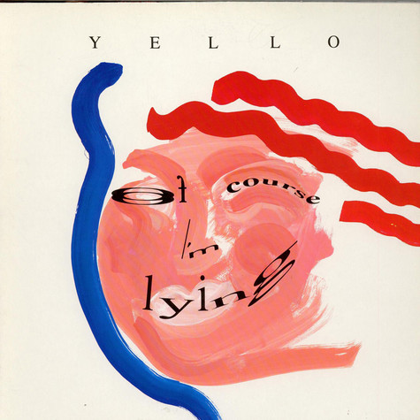 Yello - Of Course I'm Lying