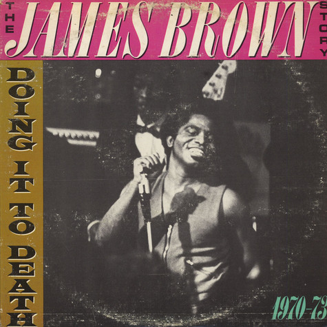 James Brown - The James Brown Story - Doing It To Death 1970-73