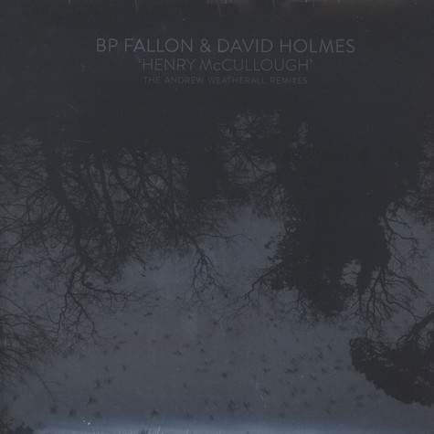 BP Fallon & David Holmes - Henry McCullough Andrew Weatherall Remixes