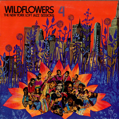 V.A. - Wildflowers 4: The New York Loft Jazz Sessions