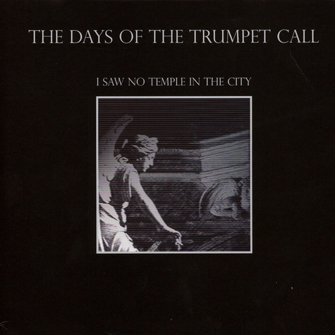 Days Of The Trumpet Call, The - I Saw No Temple In The City
