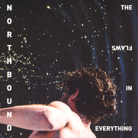 Northbound - The Flaws In Everything