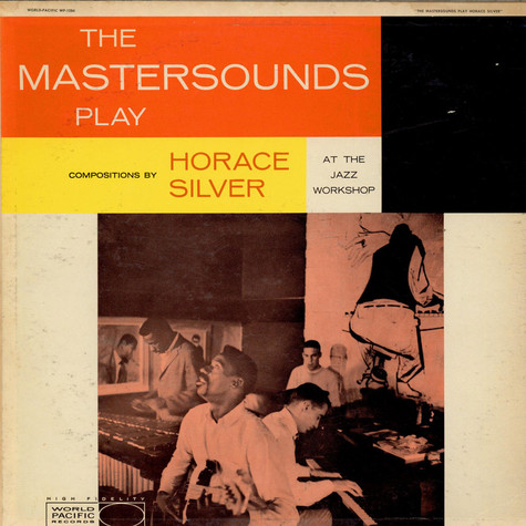 Mastersounds, The - The Mastersounds Play Compositions By Horace Silver