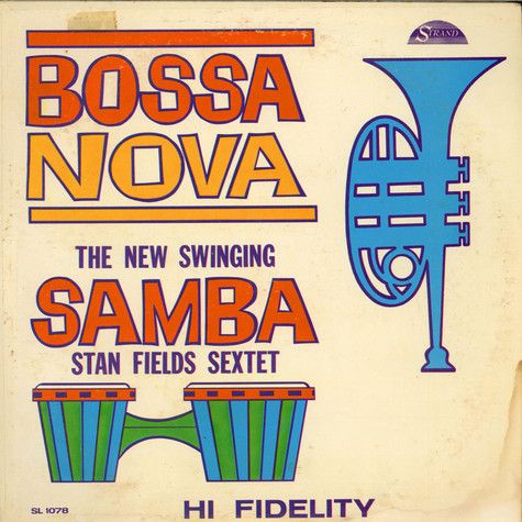 Stan Fields Sextet - Bossa Nova The New Swinging Samba