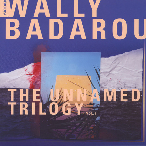 Wally Badarou - The Unnamed Trilogy Volume 1