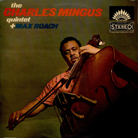 Charles Mingus Quintet + Max Roach, The - The Charles Mingus Quintet + Max Roach