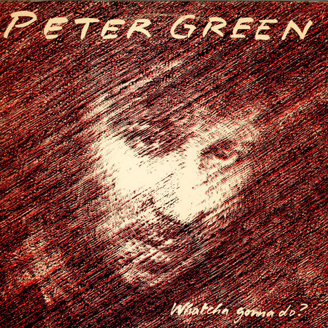 Peter Green - Whatcha Gonna Do?