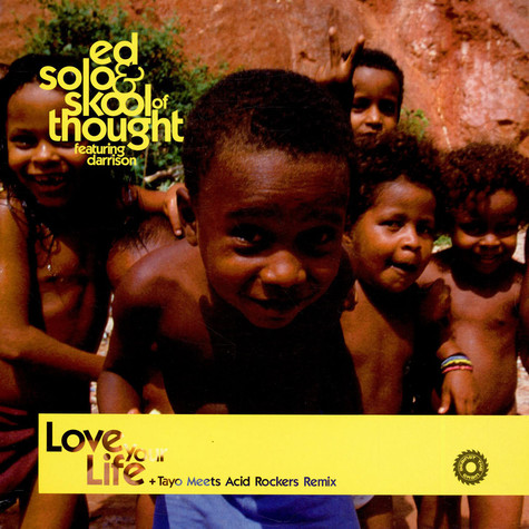 Ed Solo & Skool Of Thought - Love Your Life