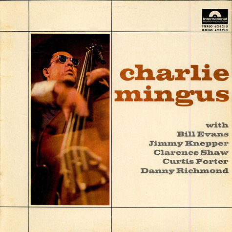 Charles Mingus Jazz Workshop, The - With Bill Evans, Jimmy Knepper, Clarence Shaw, Curtis Porter and Danny Richmond