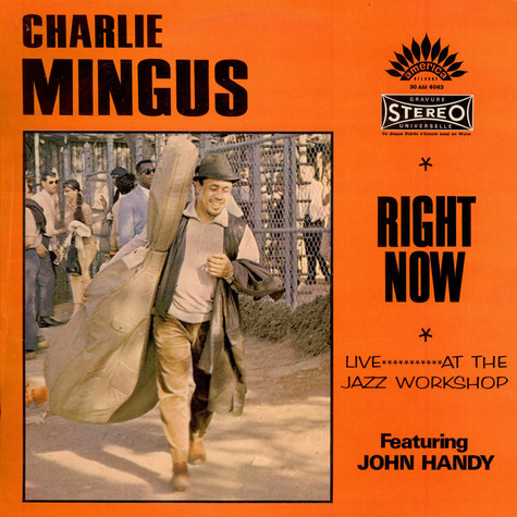 Charles Mingus Featuring John Handy - Right Now: Live At The Jazz Workshop