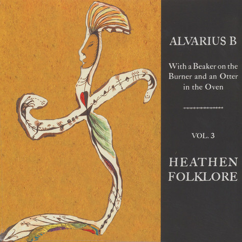 Alvarius B - Heathen Folklore - With A Beaker … Volume 3