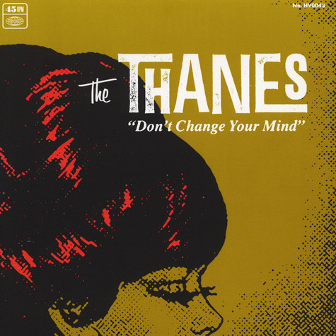 Thanes - Don't Change Your Mind / What You Can't Mend Black Vinyl Edition
