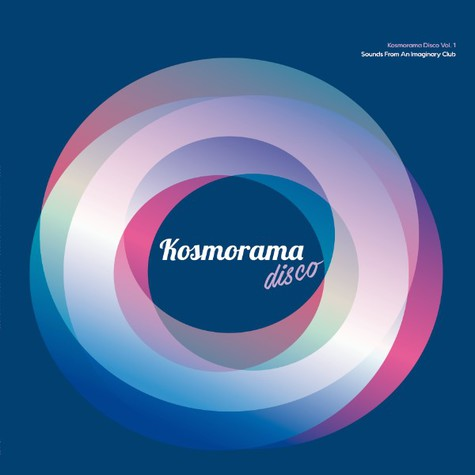 V.A. - Kosmorama Disco Volume 1: Sounds From An Imaginary Club