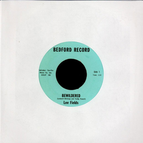 Lee Fields - Bewildered / Tell Her I Love Her