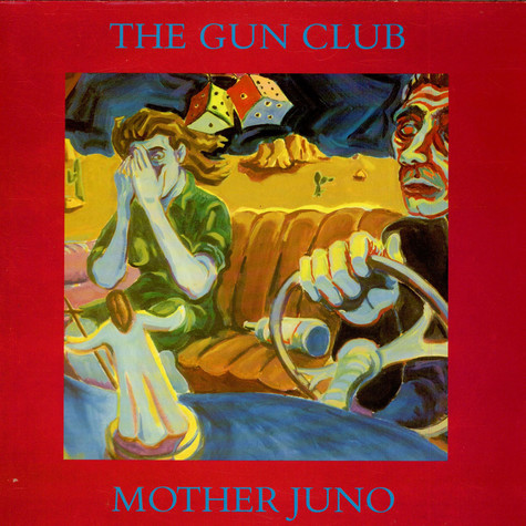 Gun Club, The - Mother Juno