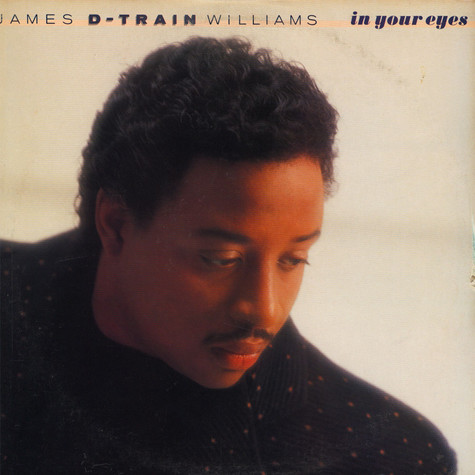 "James ""D-Train"" Williams - In Your Eyes"
