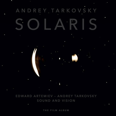 Andrey Tarkovsky / Edward Artemiev - Solaris. Sound And Vision