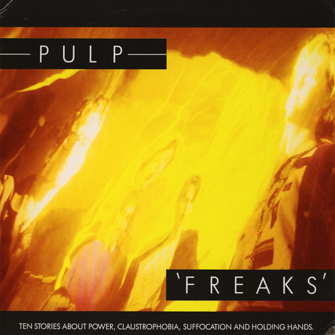 Pulp - Freaks (Ten Stories About Power, Claustrophobia, Suffocation And Holding Hands.)