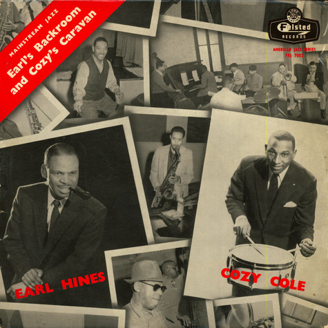 Cozy Cole SeptetEarl Hines And His Quartet, The - Earl's Backroom And Cozy's Caravan