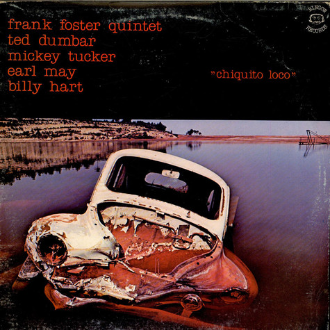 The Frank Foster Quintet - Chiquito Loco
