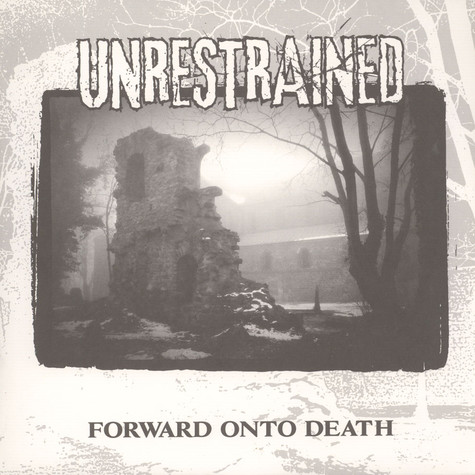 Unrestrained - Forward Unto Death