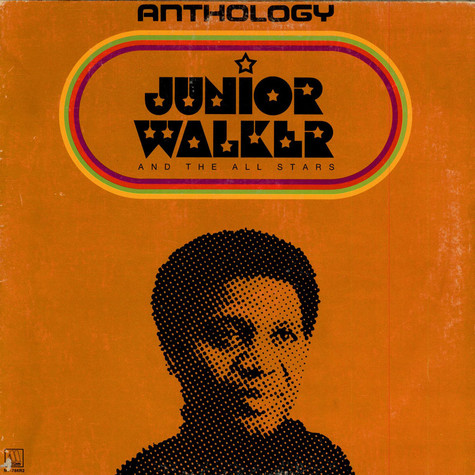 Junior Walker & The All Stars - Anthology