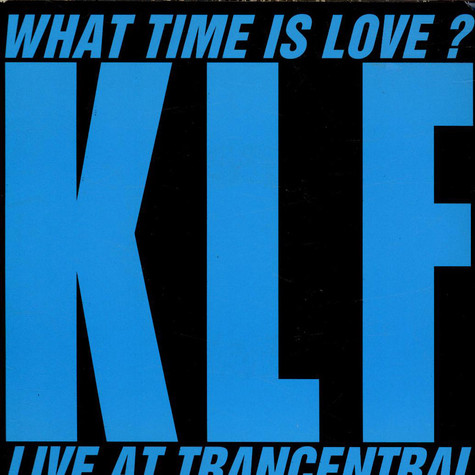 The KLF - What Time Is Love? (Live At Trancentral)