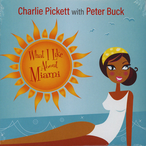 Charlie Pickett with Peter Buck - What I Like About Miami