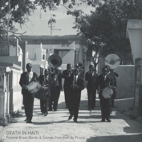 Felix Blume - Death In Haiti: Funeral Brass Bands & Sounds from Port Au Prince
