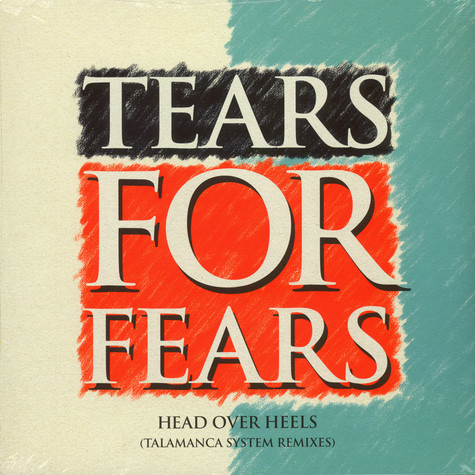 Tears For Fears - Head Over Heels Talamanca System Remixes