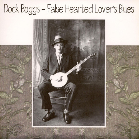 Dock Boggs - False Hearted Lover's Blues