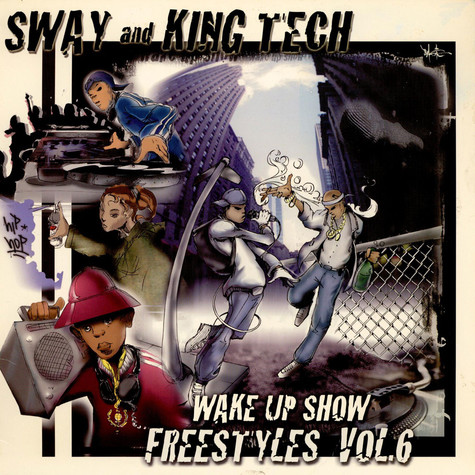 Sway & King Tech - Wake Up Show Freestyles Vol. 6