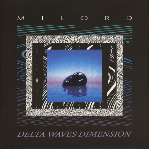 Milord (of Mystic Jungle Tribe) - Delta Waves Dimension