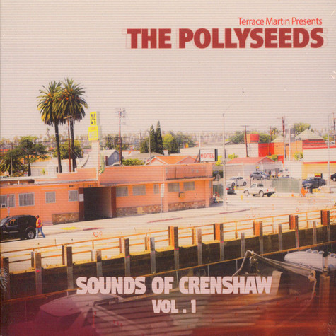 Terrace Martin presents The Pollyseeds - Sounds Of Crenshaw Volume 1