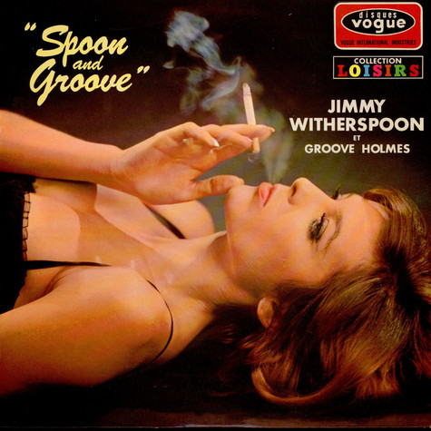 Jimmy Witherspoon And Groove Holmes - Spoon And Groove