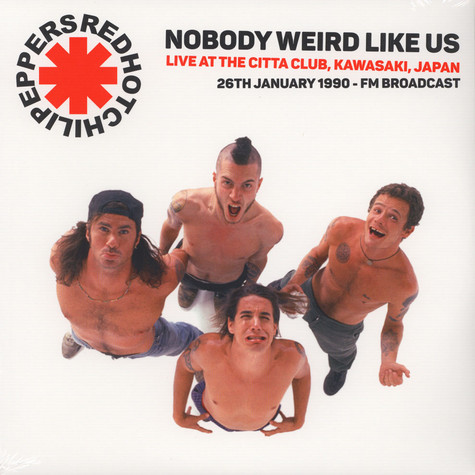 Red Hot Chili Peppers - Nobody Weird Like Us: Live At The Kawasaki Citta Club 1990