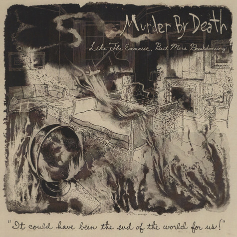 Murder By Death - Like The Exorcist, But More Breakdancing