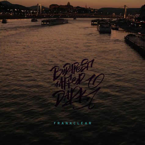 Frankclear - Budapest After Dark