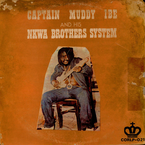 Muddy Ibe And His Nkwa Brothers System - Ibo