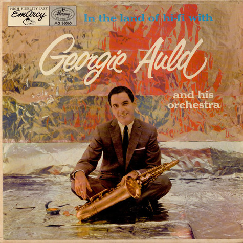 Georgie Auld And His Orchestra - In The Land Of Hi-Fi