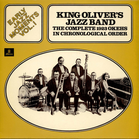 King Oliver's Jazz Band - Early Jazz Moments Vol. 1: The Complete 1923 OKehs In Chronological Order