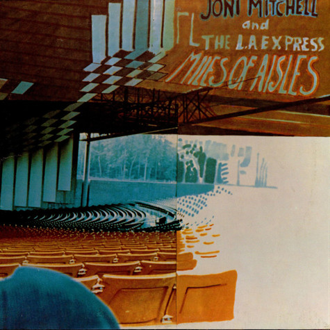 Joni Mitchell & L.A. Express, The - Miles Of Aisles