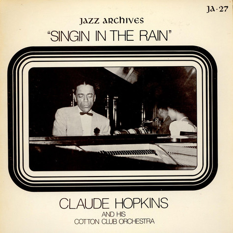 Claude Hopkins And His Orchestra - Singin' In The Rain