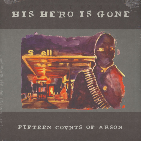 His Hero Is Gone - 15 Counts Of Arson