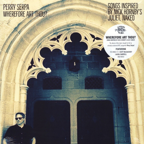 Perry Serpa - Wherefore Art Thou?: Songs Inspired By Nick Hornby's ''Juliet, Naked''