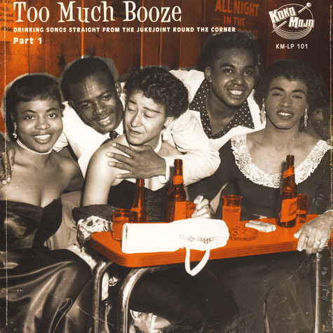 V A  - Too Much Booze (Drinking Songs Straight From The Jukejoint Round The  Corner Part 1)