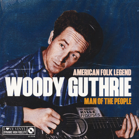 Woody Guthrie - Man Of The People - American Folk Legend