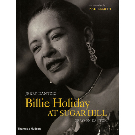 Jerry Dantzic, Grayson Dantzci & Zadie Smith - Billie Holiday At Sugar Hill